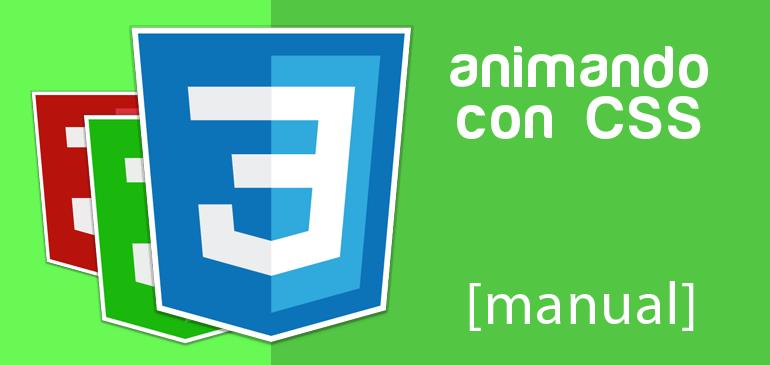[Manual CSS] Animaciones chulas con CSS3 para tu web
